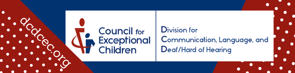 Division for Communication, Language, and Deaf/Hard Of Hearing